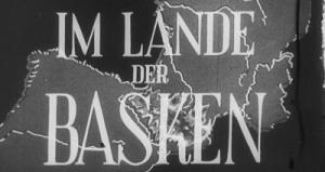 Los vascos y los nazis, una tradicional fascinación mutua